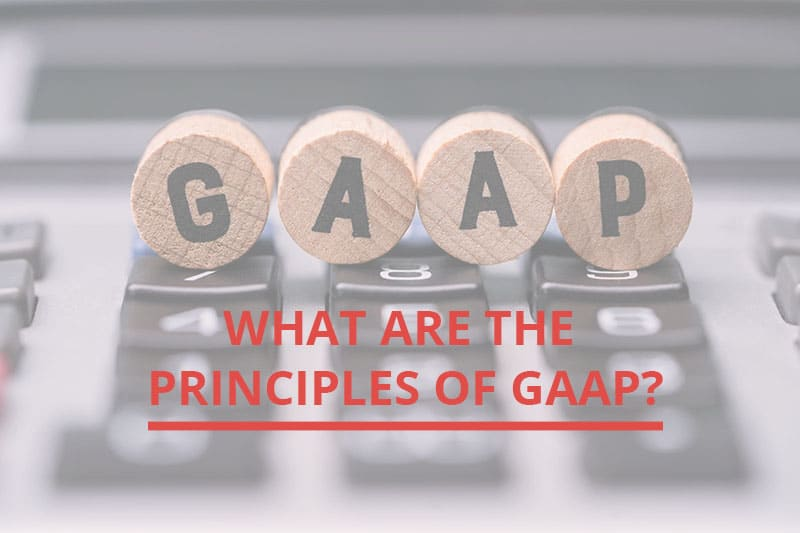 What Are the Principles of GAAP?